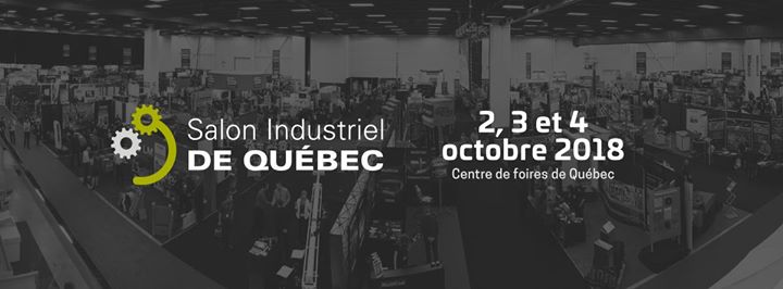 Salon Industriel De Quebec 2018